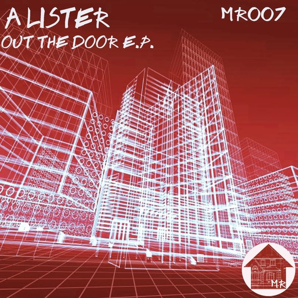 A Lister - Out The Door [MR 007]